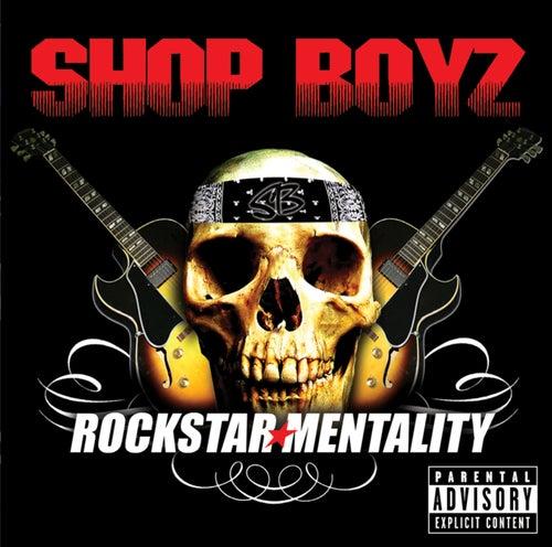 Rockstar Mentality by Shop Boyz