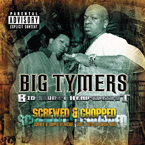 Big Money Heavy Weight Chopped & Screwed von Big Tymers