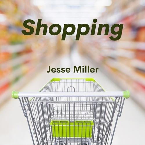 Shopping by Jesse Miller