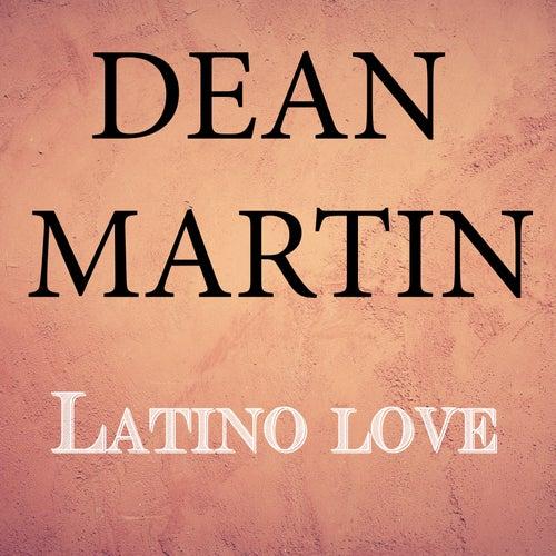 Latino Love by Dean Martin