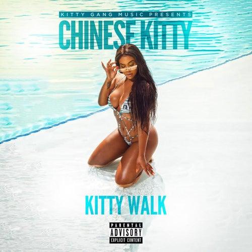 Kitty Walk by Chinese Kitty