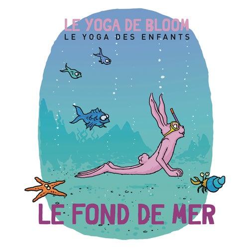 Voyage dans les fonds marins by Le yoga de Bloom