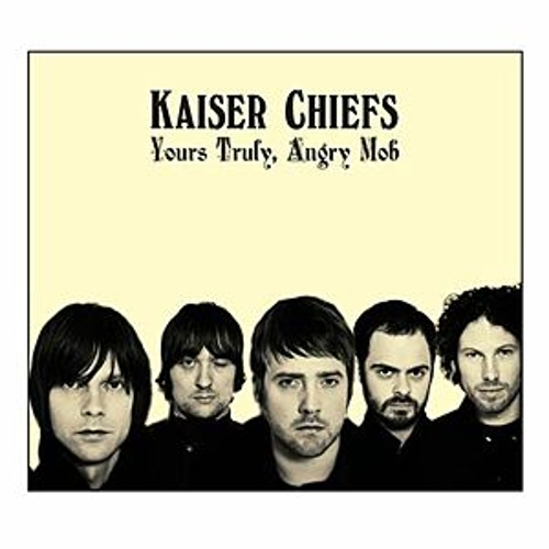 Yours Truly, Angry Mob de Kaiser Chiefs