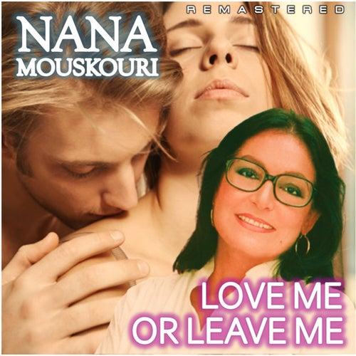 Love Me or Leave Me (Remastered) de Nana Mouskouri