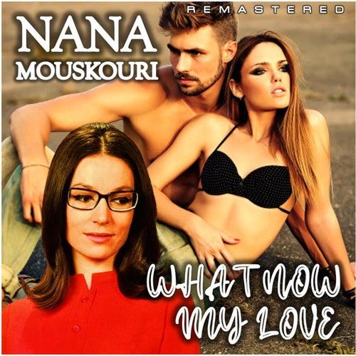 What Now My Love (Remastered) de Nana Mouskouri
