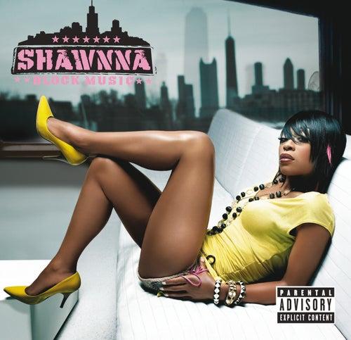 Block Music by Shawnna