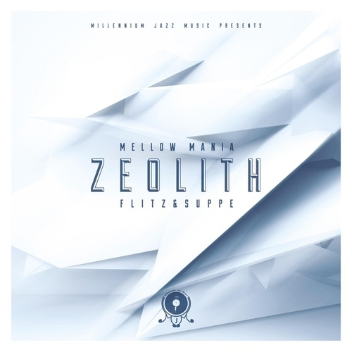 Mellow Mania: Zeolith by Flitz&Suppe