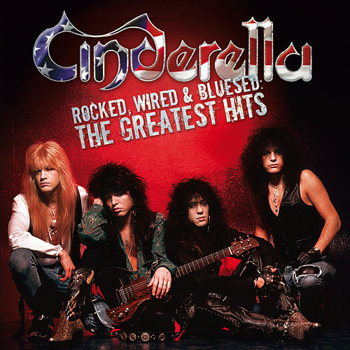 Rocked, Wired & Bluesed: The Greatest Hits de Cinderella