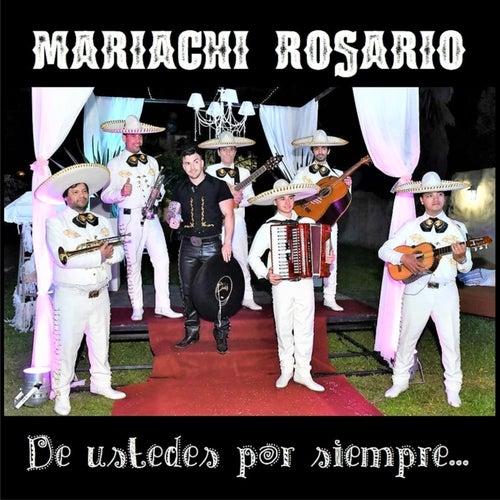 De Ustedes por Siempre by Mariachi Rosario