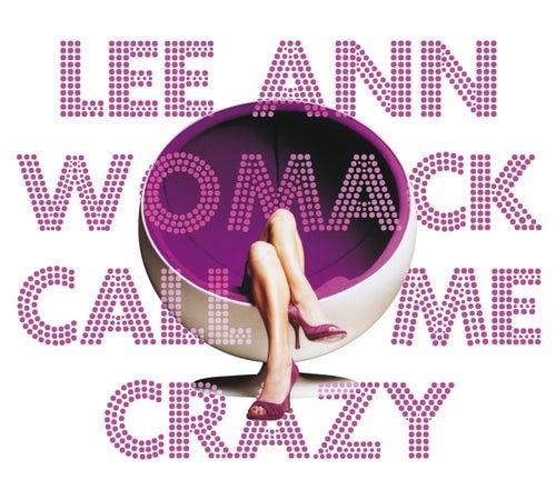 Call Me Crazy von Lee Ann Womack
