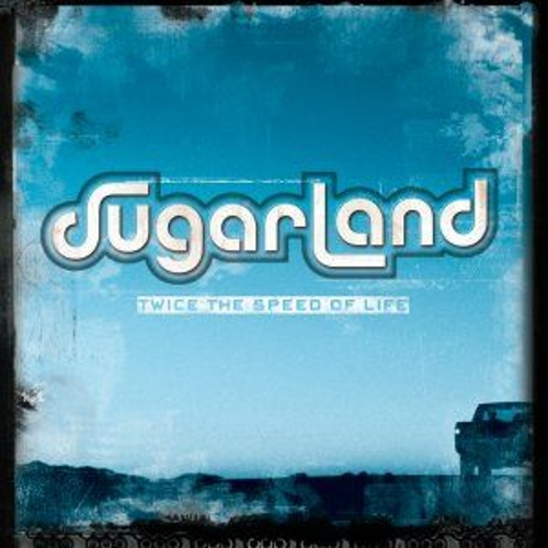 Twice The Speed Of Life de Sugarland