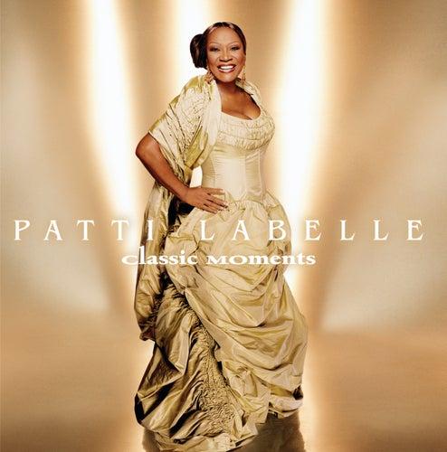 Patti LaBelle: Classic Moments de Patti LaBelle