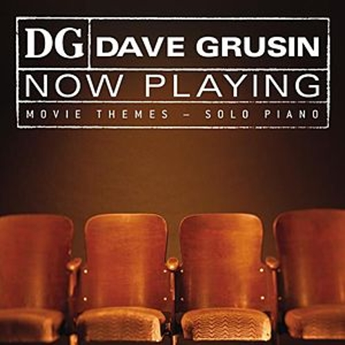 NOW PLAYING Movie Themes - Solo Piano by Dave Grusin