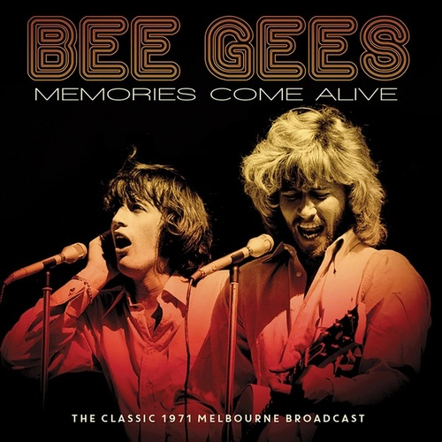 Memories Come Alive by Bee Gees
