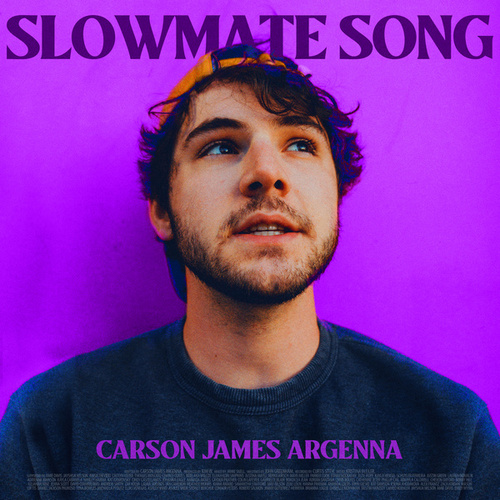 Slowmate Song by Carson James Argenna