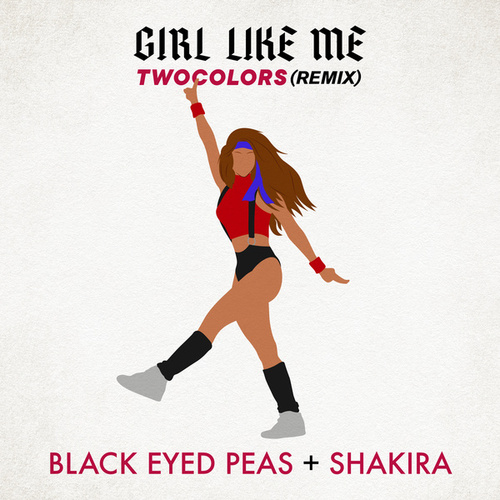 GIRL LIKE ME (twocolors remix) de Black Eyed Peas