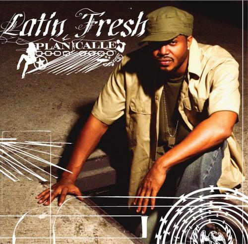 Plan Calle by Latin Fresh