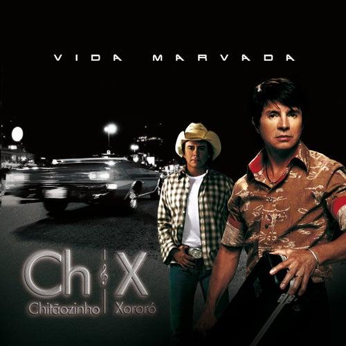 Vida Marvada by Chitãozinho & Xororó