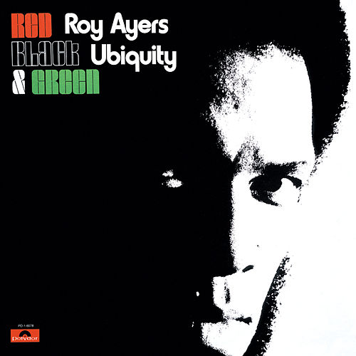 Red, Black & Green by Roy Ayers