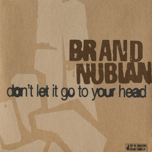 Don't Let It Go To Your Head by Brand Nubian