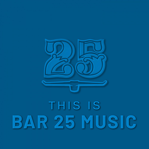 This is Bar 25 Music by Various Artists