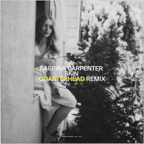 Skin (Quarterhead Remix) von Sabrina Carpenter