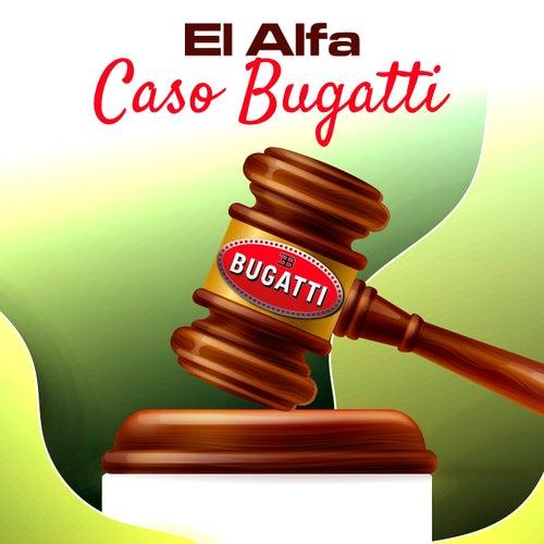 Caso Bugatti de El Alfa