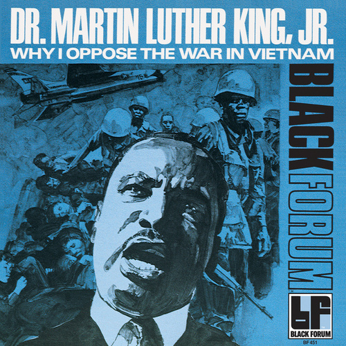 Why I Oppose The War In Vietnam by Martin Luther King, Jr.