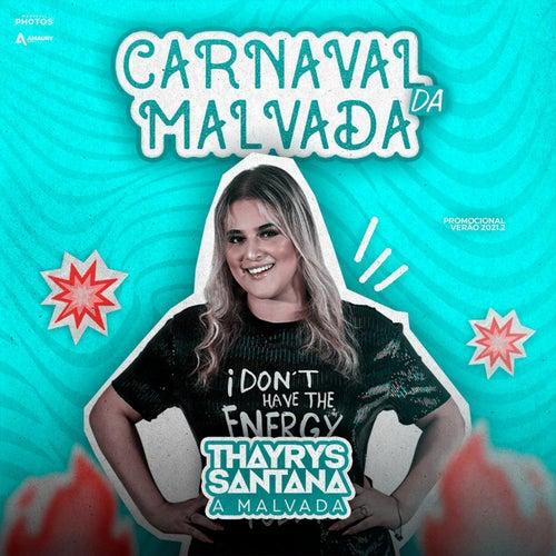 Carnaval da Malvada de Thayrys Santana