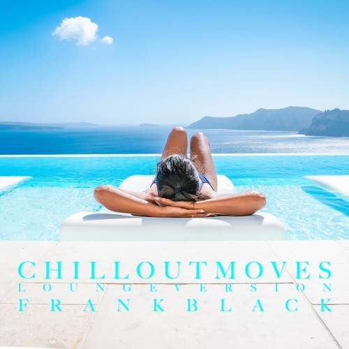 Chillout Moves (Lounge Mix) de Frank Black