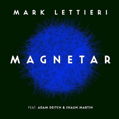 Magnetar (feat. Adam Deitch & Shaun Martin) by Mark Lettieri