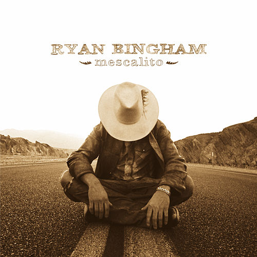 Mescalito by Ryan Bingham
