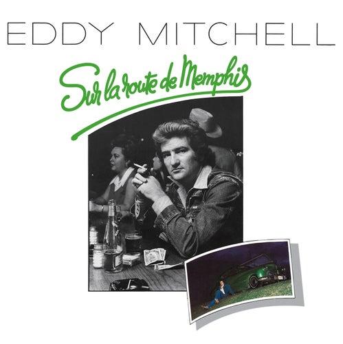 Sur La Route De Memphis by Eddy Mitchell