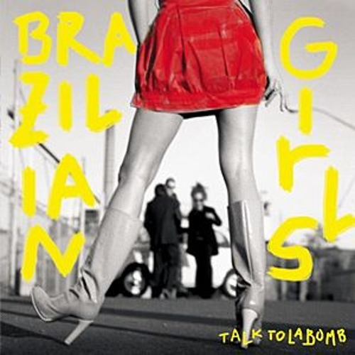Talk To La Bomb by Brazilian Girls