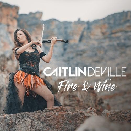 Fire & Wine von Caitlin De Ville
