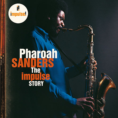 The Impulse Story de Pharoah Sanders