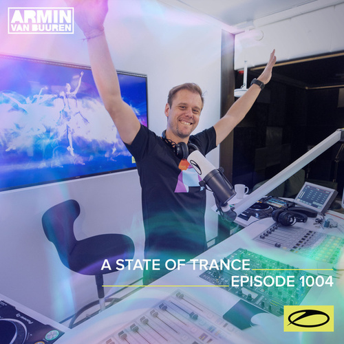 ASOT 1004 - A State Of Trance Episode 1004 by Armin Van Buuren