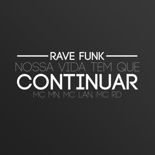 RAVE FUNK - NOSSA VIDA TEM QUE CONTINUAR by M Clan
