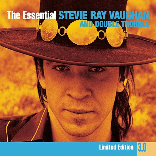 The Essential Stevie Ray Vaughan And Double Trouble 3.0 by Various Artists