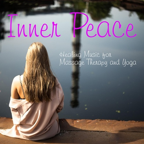 Inner Peace: Healing Music for Massage Therapy, & Yoga de Stress Relief Therapy Music Academy