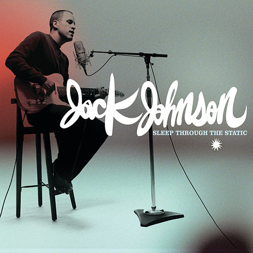 Sleep Through The Static van Jack Johnson
