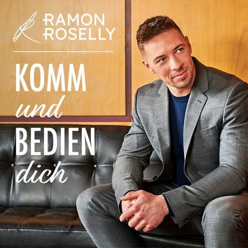 Komm und bedien dich von Ramon Roselly