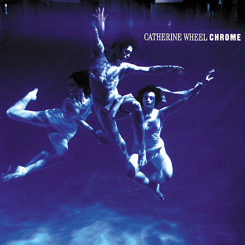 Chrome by Catherine Wheel