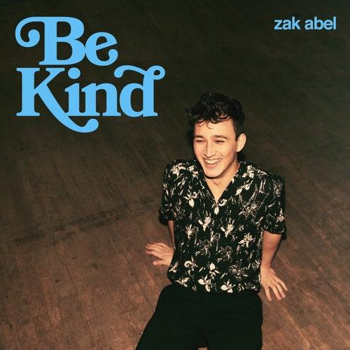 Be Kind de Zak Abel