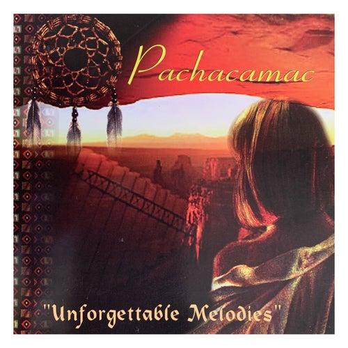 Unforgettable Melodies von Pachacamac