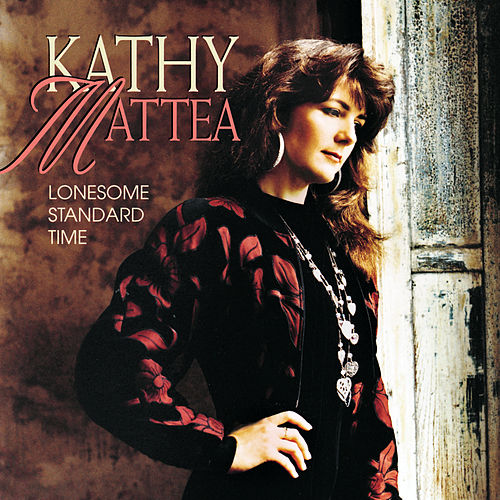 Lonesome Standard Time by Kathy Mattea