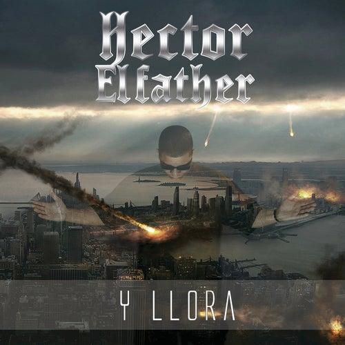 Y Llora de Hector El Father