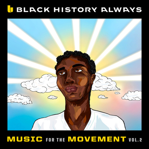 Black History Always / Music For the Movement Vol. 2 by Various Artists