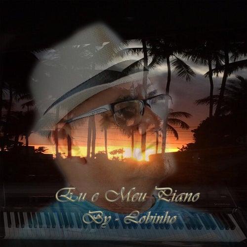 Eu e Meu Piano (Cover) by Lobinho
