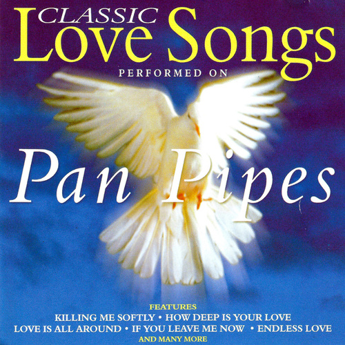 Classic Love Songs on Panpipes by Fox Music Crew